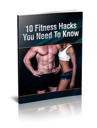 1-0 Fitness Hacks You Need To Know